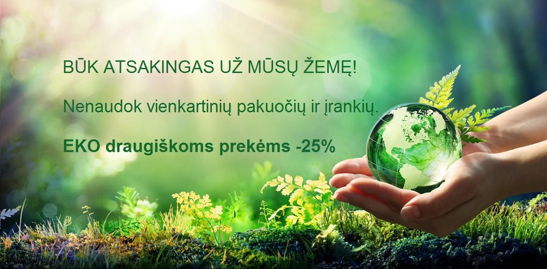 EKO draugiškoms / ECO friendly prekėms -25%